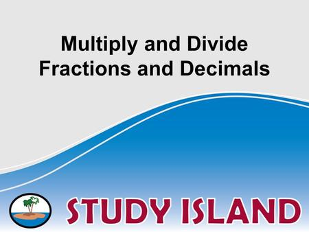 Multiply and Divide Fractions and Decimals. Mixed Numbers, Improper Fractions, and Reciprocals Mixed Number: A number made up of a fraction and a whole.