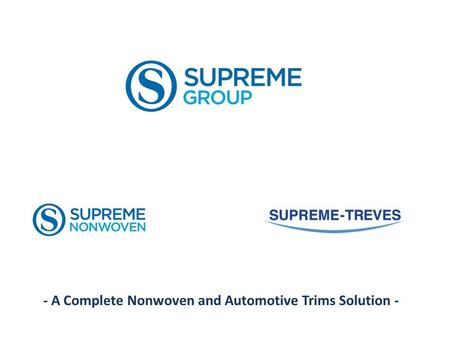 - A Complete Nonwoven and Automotive Trims Solution -