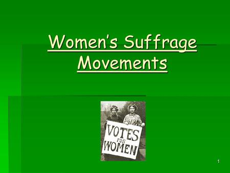 1 Women's Suffrage Movements. 2 Aim of Lesson  To analyse the contribution made by the Suffragists and Suffragettes in gaining women the right to vote.