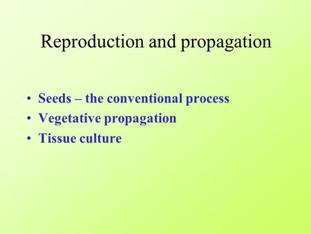 Reproduction and propagation