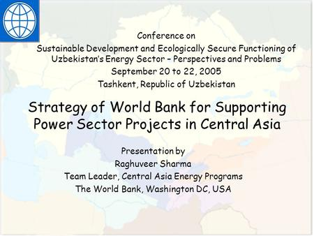 INTERIM CG MEETING Copenhagen April 29, 2002 Strategy of World Bank for Supporting Power Sector Projects in Central Asia Presentation by Raghuveer Sharma.