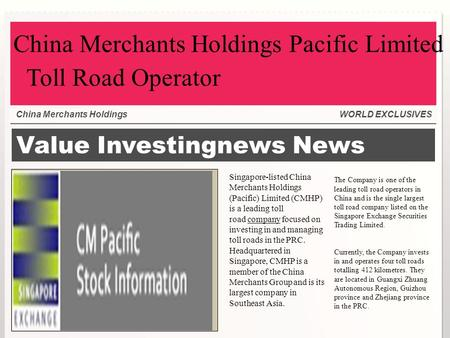 Value Investingnews News Singapore-listed China Merchants Holdings (Pacific) Limited (CMHP) is a leading toll road company focused on investing in and.