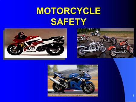 1 MOTORCYCLE SAFETY. 2 STATISTICS IN 1999, 41% OF ALL MOTORCYCLISTS INVOLVED IN AN ACCIDENT WERE SPEEDING. IN 1999, THE PERCENTAGE OF ALCOHOL INVOLVEMENT.