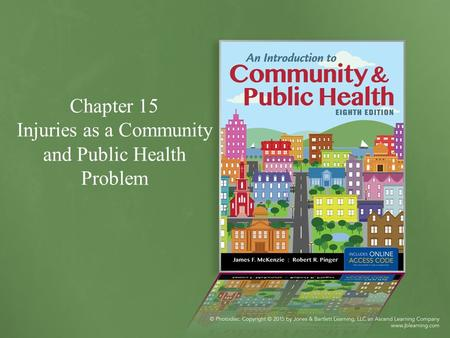 Chapter 15 Injuries as a Community and Public Health Problem.