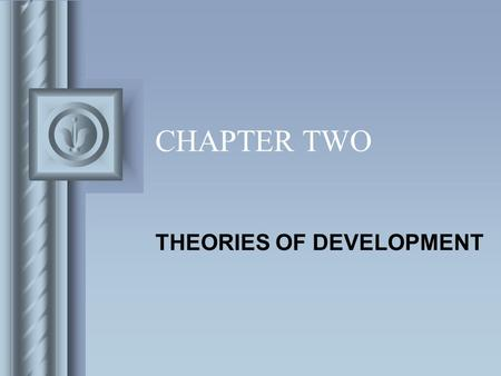 CHAPTER TWO THEORIES OF <strong>DEVELOPMENT</strong>. Copyright © 2009 Pearson Education Canada 2-2 I. PSYCHOANALYTIC THEORIES Psychoanalytic theorists believe that developmental.