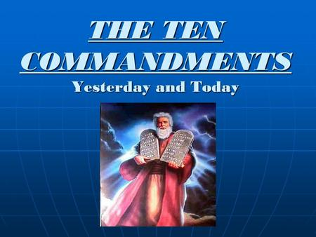 THE TEN COMMANDMENTS Yesterday and Today. An eye for an eye … In an attempt to deal with lawlessness, people were carrying enforcement of laws and punishment.