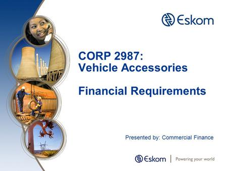 CORP 2987: Vehicle Accessories Financial Requirements Presented by: Commercial Finance.
