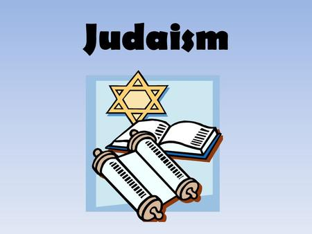 Judaism. Origin Judaism is a monotheistic religion. – One of the world's 1 st religions to only worship ONE God. – Believe God is all-knowing, powerful,