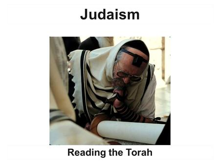 "Judaism Reading the Torah. Yahweh's ""Covenant"" With His People The Torah  The first 5 books of the Hebrew Bible.  The most sacred text in the Jewish."