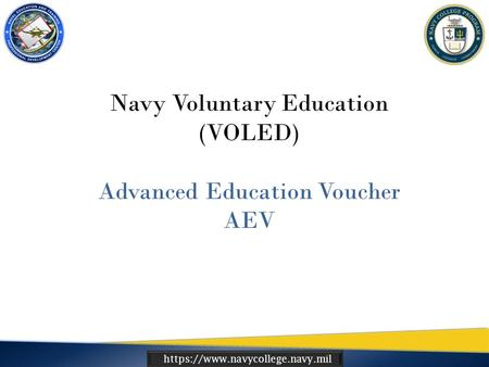 Https://www.navycollege.navy.mil Navy Voluntary Education (VOLED) Advanced Education Voucher AEV.