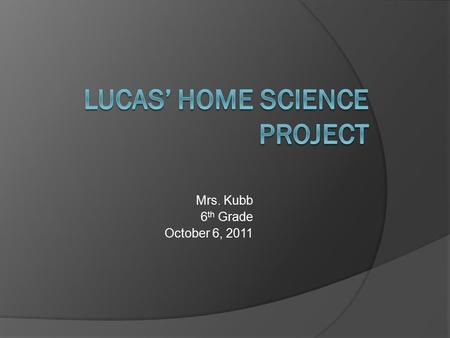 Lucas' home science project