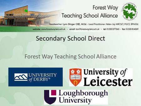 Secondary School Direct Forest Way Teaching School Alliance.