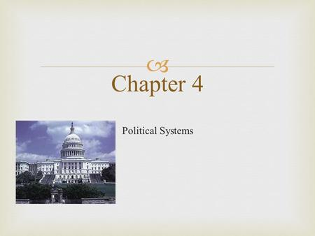  Political Systems Chapter 4.   Political stability is an important factor in determining whether a country will be a good investment or not. Jeff.