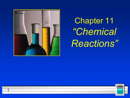 "1 Chapter 11 ""Chemical Reactions"". 2 All chemical reactions… l have two parts: 1.Reactants = the substances you start with 2.Products = the substances."
