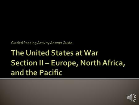 Guided Reading Activity Answer Guide Total War Total war is a conflict involving not just armies, but entire nations – soldiers and civilians alike.