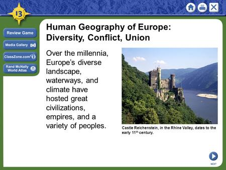 Human Geography of Europe: Diversity, Conflict, Union Over the millennia, Europe's diverse landscape, waterways, and climate have hosted great civilizations,