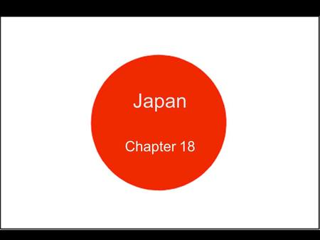 Japan Chapter 18. Geography Archipelago – a chain of islands 4 Main Islands Over 3,000 islands total Honshu – largest and the most populated.