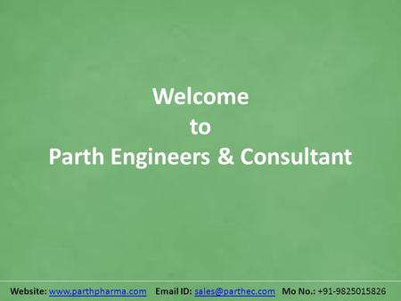 Welcome to Parth Engineers & Consultant Website:   ID: Mo No.:
