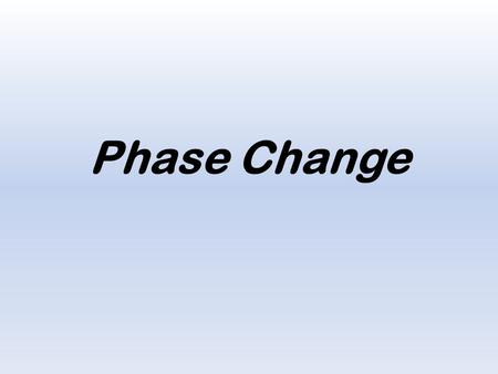 Phase Change. Temperature is a term used to describe the average kinetic energy of the particles in a substance. In a sample of material at any temperature.
