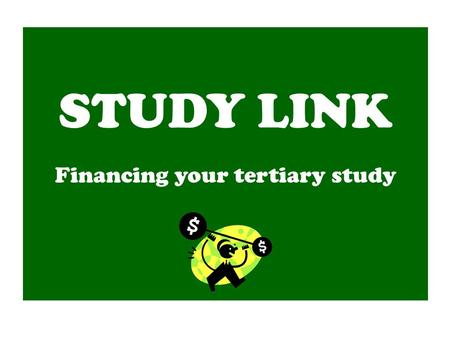 STUDY LINK Financing your tertiary study. What is a Student Allowance? The Allowance is available to students 18 years+ (or 17 years if they completed.