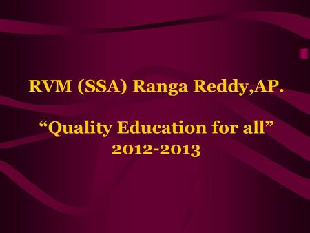 "RVM (SSA) Ranga Reddy,AP. ""Quality Education for all"" 2012-2013."