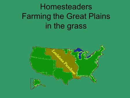 Homesteaders Farming the Great Plains in the grass.