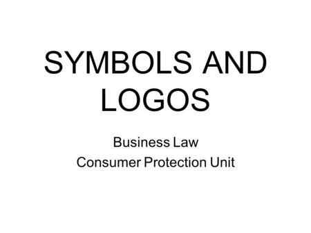 SYMBOLS AND LOGOS Business Law Consumer Protection Unit.