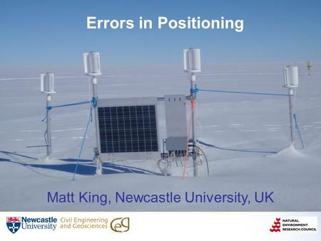 Errors in Positioning Matt King, Newcastle University, UK.