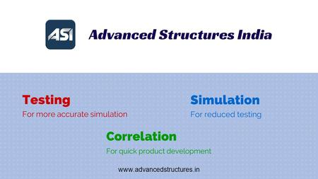 Www.advancedstructures.in. Introduction Advanced Structures India Pvt Ltd has been established to cater to the rising needs for better engineered products.