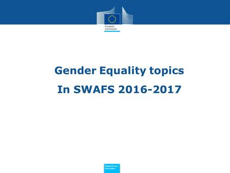 Policy Research and Innovation Research and Innovation Gender Equality topics In SWAFS 2016-2017.