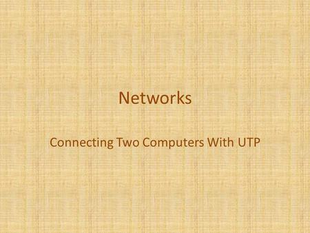 Networks Connecting Two Computers With UTP. Every machine on a network has a unique identifier. Just as you would address a letter to send in the mail,