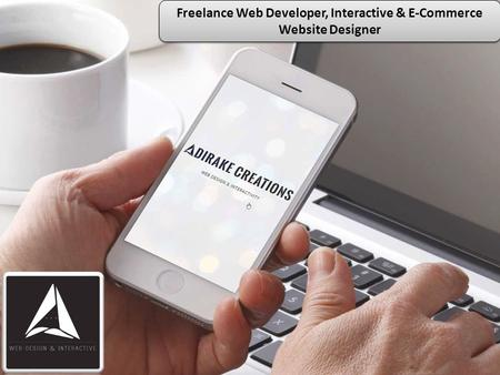 Freelance Web Developer, Interactive & E-Commerce Website Designer.