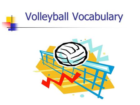 Volleyball Vocabulary. Underhand Volley (Bump/Forearm Pass): The act of passing volleyball with the forearms.