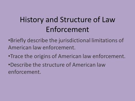 History and Structure of Law Enforcement