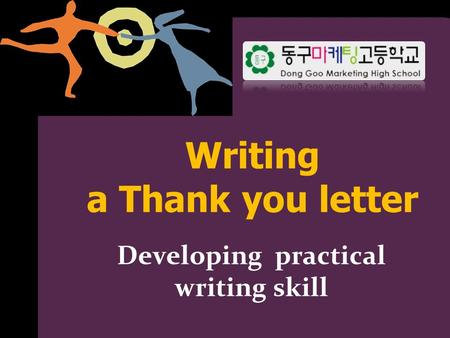 Writing a Thank you letter Developing practical writing skill.