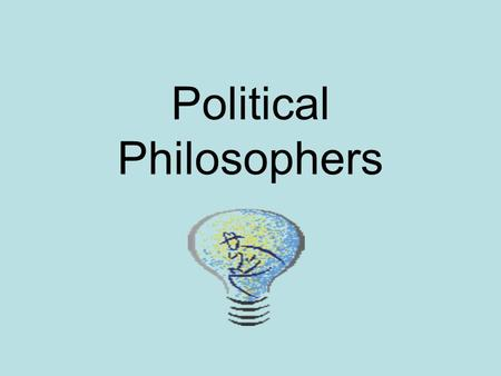 Political Philosophers. John Locke Born in England in 1632 Attended Oxford University Influenced by a dean who introduced him to the idea of religious.