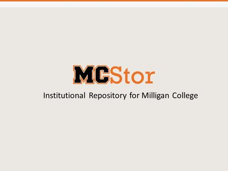 Institutional Repository for Milligan College. Introduction.