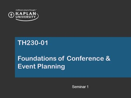 TH230-01 Foundations of Conference & Event Planning Seminar 1.