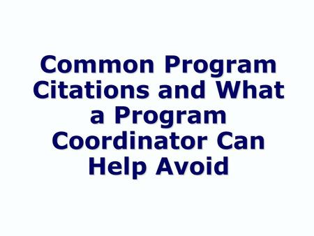 Common Program Citations and What a Program Coordinator Can Help Avoid.