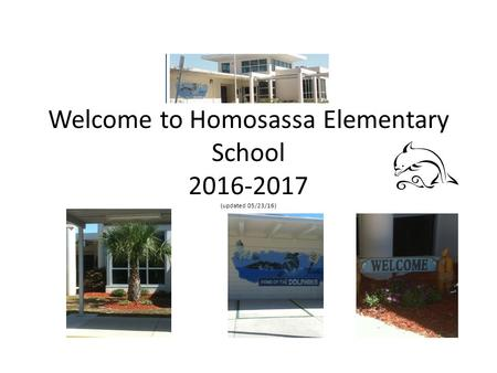 Welcome to Homosassa Elementary School 2016-2017 (updated 05/23/16)