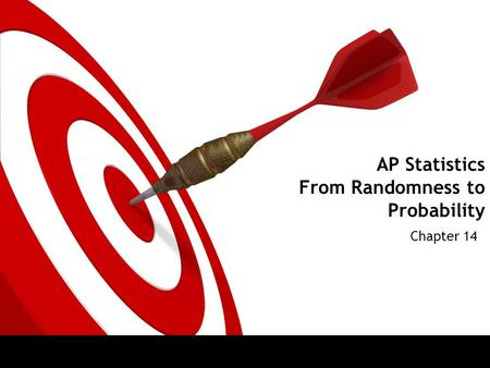 AP Statistics From Randomness to Probability Chapter 14.