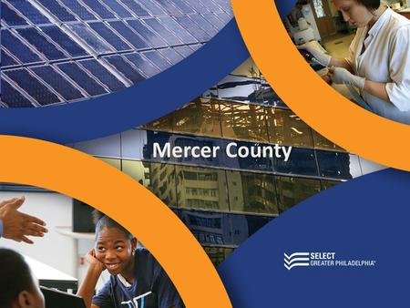 Mercer County. Greater Philadelphia  5 th Population  5 th Personal income  5 th Labor force  4 th Media market.