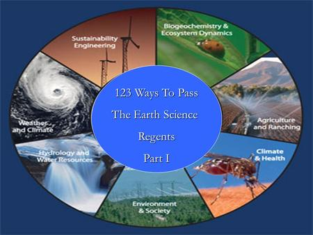123 Ways To Pass The Earth Science Regents Part I.