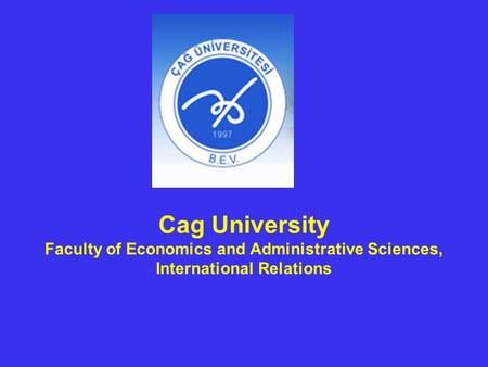 Cag University Faculty of Economics and Administrative Sciences, International Relations.