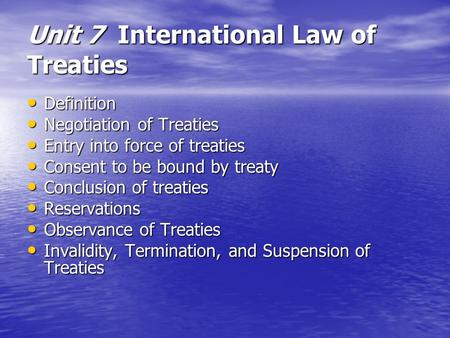 Unit 7 International Law of Treaties