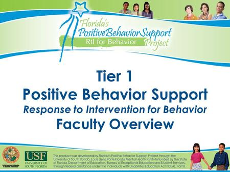 Tier 1 Positive Behavior Support Response to Intervention for Behavior Faculty Overview.