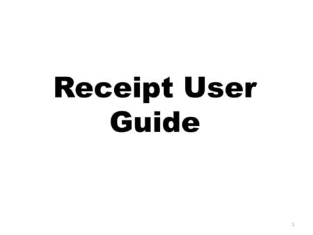 Receipt User Guide 1. INDEX Sl. No ProcessSlide no. 1Login procedure4-7 2Gate Inward Entry Process9-19 3Notification Summary for Bonding20 4Receipt23-35.