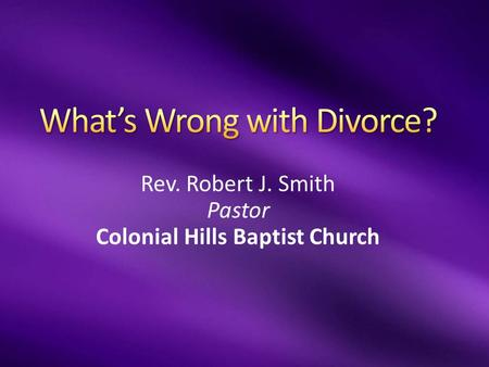 Rev. Robert J. Smith Pastor Colonial Hills Baptist Church.