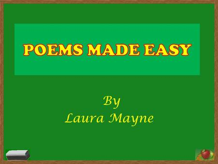 POEMS MADE EASY By Laura Mayne