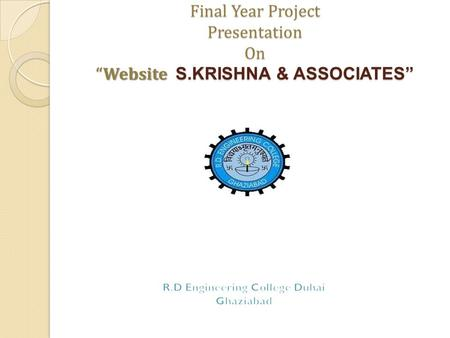 "Final Year Project Presentation On "" Website S.KRISHNA & ASSOCIATES"" Final Year Project Presentation On ""Website S.KRISHNA & ASSOCIATES"""